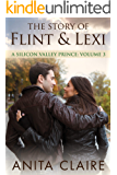 The Story of Flint and Lexi (A Silicon Valley Prince Book 3)