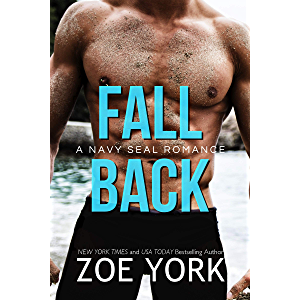 Fall Back: Navy SEAL romance (SEALs Undone Series Book 6)