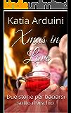 Xmas in Love: Due storie per baciarsi sotto il vischio
