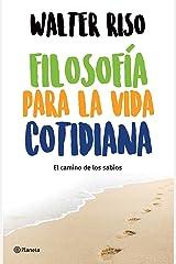 Filosofía para la vida cotidiana (Edición mexicana): El camino de los sabios (Spanish Edition) Kindle Edition