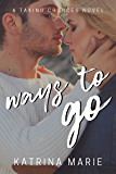 Ways to Go (Taking Chances Book 3)