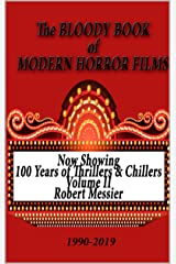 BLOODY BOOK of MODERN HORROR FILMS 1990-2019 (100 Years of Thrillers and Chillers 2) Kindle Edition