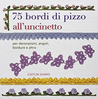 Lavori Antichi All Uncinetto.Amazon It 100 Pizzi All Uncinetto Antichi Punti Motivi