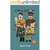 Simple History: A simple guide to World War II: Simple Guides