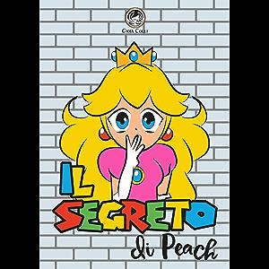 Il Segreto di Peach (Italian Edition)
