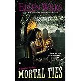 Mortal Ties (World of the Lupi Book 9)
