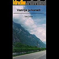 Vanilja ja kaneli (Finnish Edition)