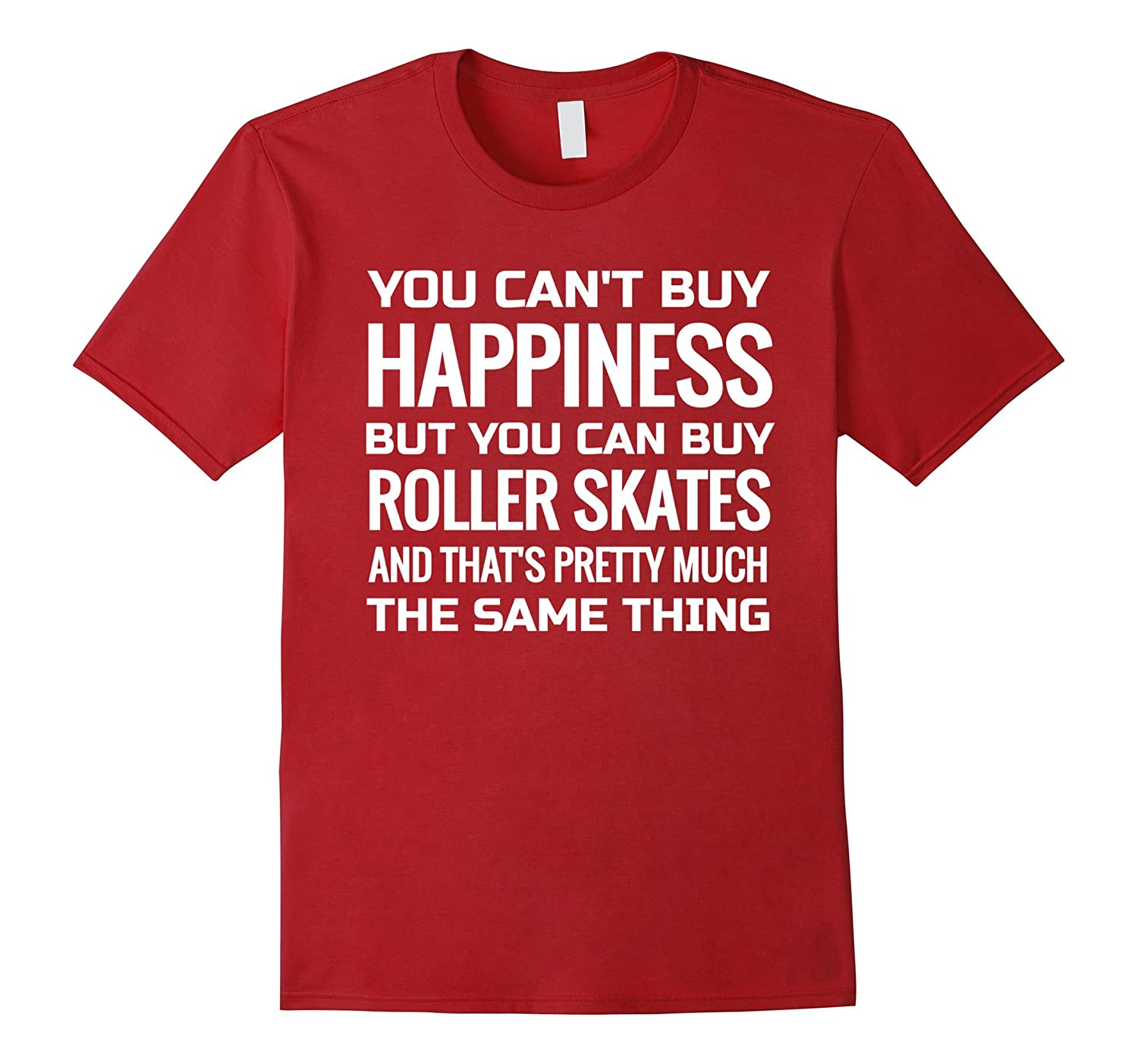 Roller skate t shirts you can t buy happiness cl for Where can i buy shirts