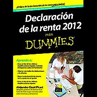 Declaración de la Renta 2012 para Dummies (Spanish Edition)