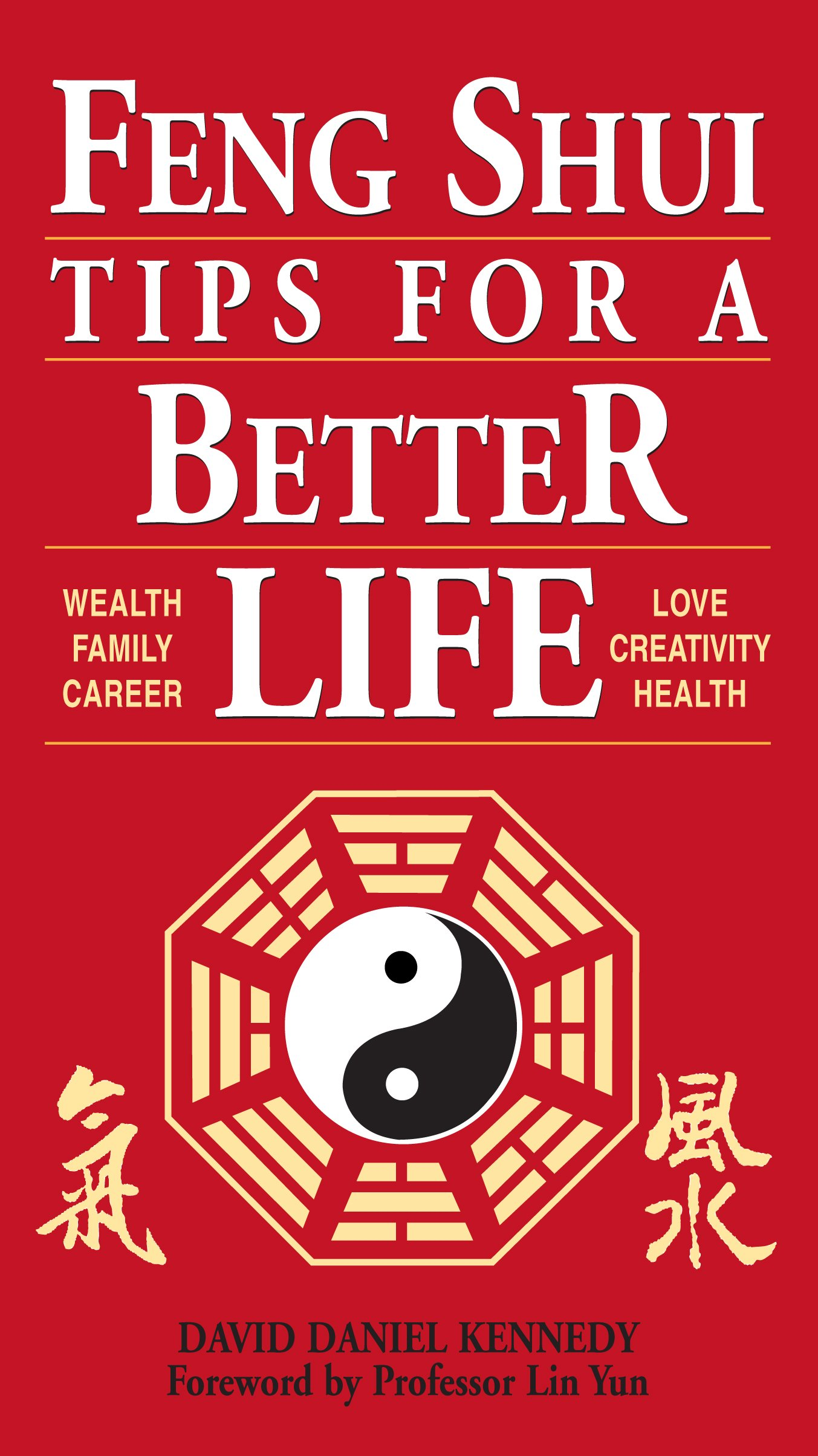 Feng Shui Tips For A Better Life David Daniel Kennedy