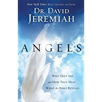 Angels: What the Bible Reveals About the Messengers of Heaven