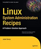 Linux System Administration Recipes: A