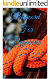 Paracord Projects: 17 Useful Step By Step Paracord Projects For Beginners