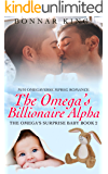 The Omega's Billionaire Alpha: M/M Omegaverse MPREG Gay Romance (The Omega's Surprise Baby Book 2)
