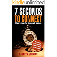 7 Seconds to Connect: 3 Steps to Engage Your Audience with Confidence