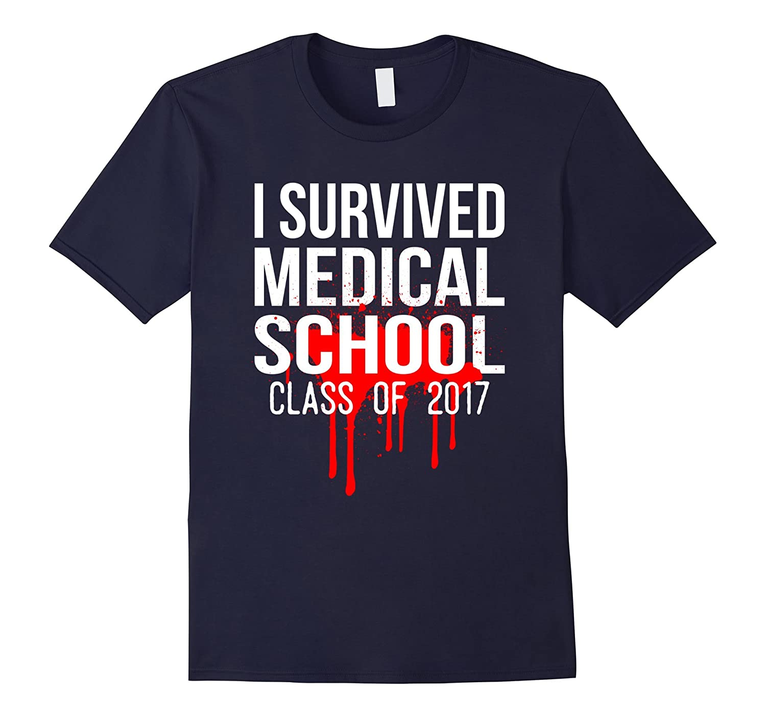 I Survived Medical School Class of 2017 Graduation Shirt-Vaci