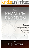 The Phantom Paradigm