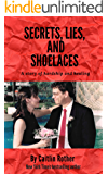 Secrets, Lies, and Shoelaces: A story of hardship and healing