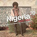 Nigeria 70 Sweet Times: Afro-Funk Highlife