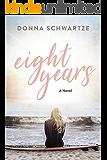 Eight Years: A Novel