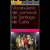 Vocabulario del carnaval de Santiago de Cuba (Cuba carnaval nº 1)