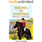 Heroines on Horseback: The Pony Book in Children's Literature
