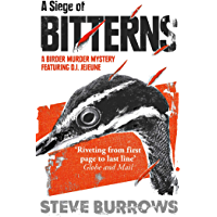 A Siege of Bitterns: A Birder Murder Mystery: Winner of the Arthur Ellis Award 2015