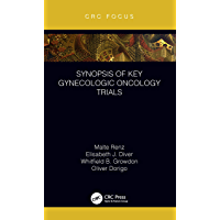Synopsis of Key Gynecologic Oncology Trials (CRC Focus)