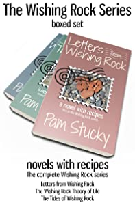 The Wishing Rock Series Boxed Set (Books 1-3): novels with recipes