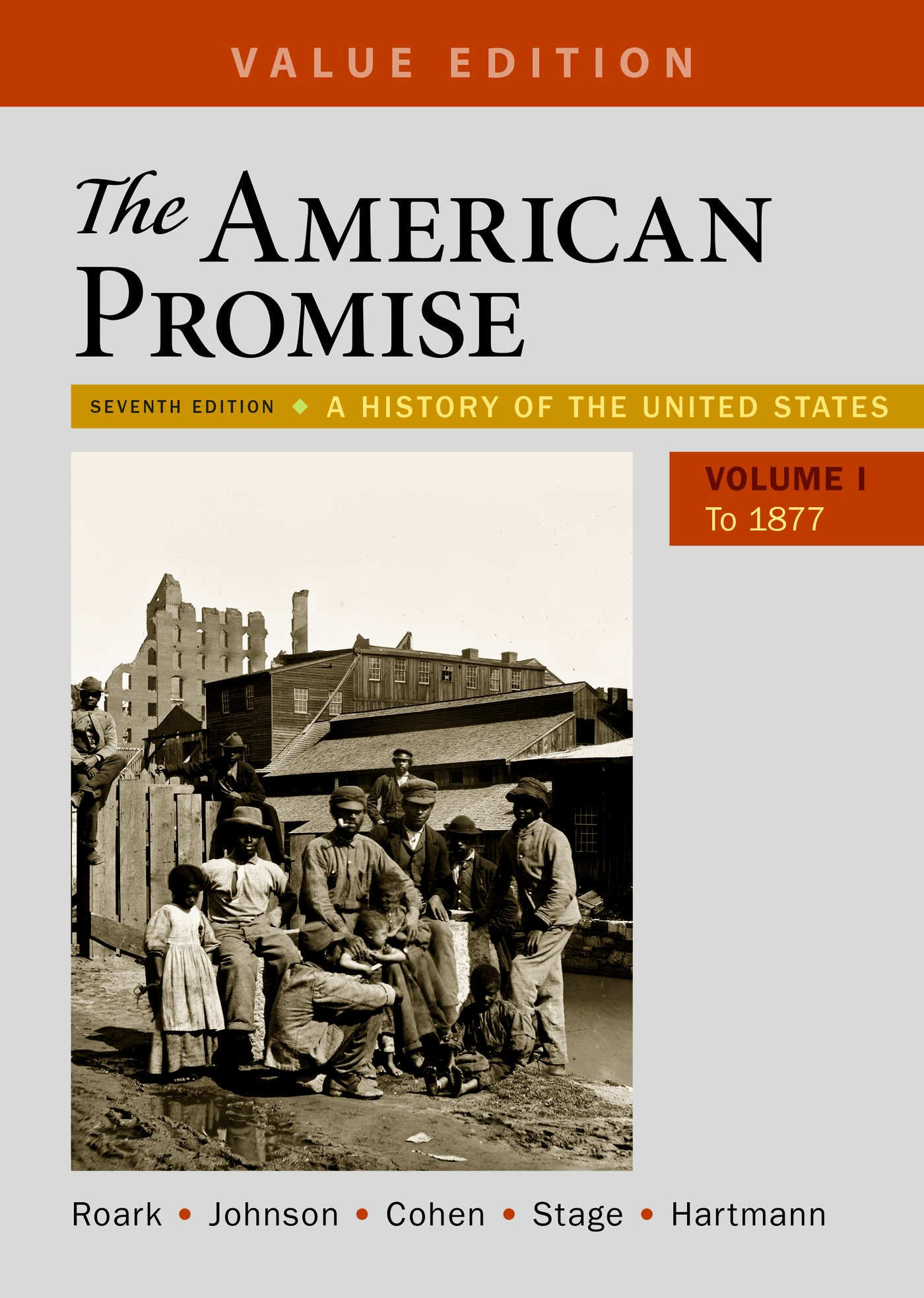 The American Promise, Value Edition, Volume 1: A History of the United States by Bedford/St. Martin's