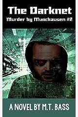 The Darknet:   Murder by Munchausen Future Crime Mysteries (Book 2): A Sci-Fi Police Procedural Techno-Thriller (Murder by Munchausen Mysteries)
