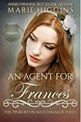An Agent for Frances (The Pinkerton Matchmaker Book 41) Kindle Edition