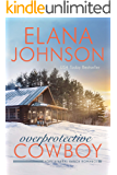 Overprotective Cowboy: A Mulbury Boys Novel (Hope Eternal Ranch Romance Book 2)