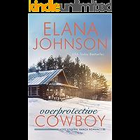 Overprotective Cowboy: A Mulbury Boys Novel (Hope Eternal Ranch Romance Book 2)