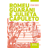 Romeu Guarani e Julieta Capuleto (Toda Prosa)
