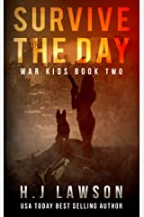 Survive The Day: A Post Apocalyptic Dystopian Thriller (War Kids Book 2)