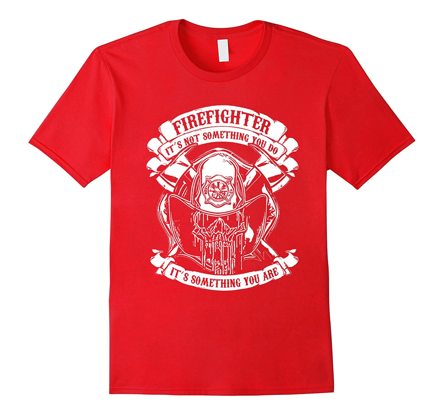 firefighter t shirt - firefighter it is not something you do-BN
