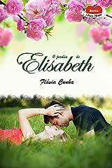 O jardim de Elisabeth (Série Amor Eterno - Livro 1) eBook Kindle