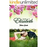 O jardim de Elisabeth (Série Amor Eterno - Livro 1)