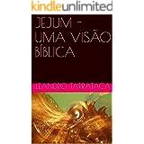 JEJUM - UMA VISÃO BÍBLICA