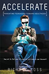 Accelerate: Parenting Teenagers Toward Adulthood (Bible Study Book) Paperback