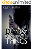 Dark and Desperate Things (Dark Things Book 4)