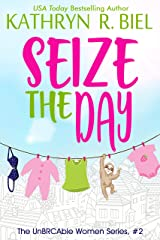 Seize the Day: An Enemies to Lovers Romantic Comedy (The UnBRCAble Women Series Book 2) Kindle Edition