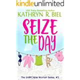 Seize the Day: An Enemies to Lovers Romantic Comedy (The UnBRCAble Women Series Book 2)
