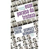 Esse Paraíso da Tristeza: Stefan Zweig e Georges Bernanos - Brasil, 1942