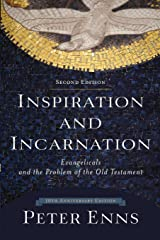Inspiration and Incarnation: Evangelicals and the Problem of the Old Testament Paperback