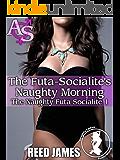 The Futa-Socialite's Naughty Morning (The Naughty Futa Socialite 1)