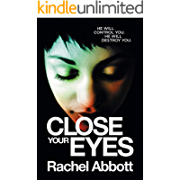 Close Your Eyes: The NEW spine-chiller from the queen of psychological thrillers