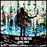 FACE TO GUITARS (DVD付)