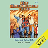 Stacey and the Bad Girls: The Baby-Sitters Club, Book 87